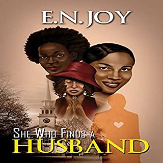 She Who Finds a Husband     Urban Books              By:                                                                                                                                 E.N. Joy                               Narrated by:                                                                                                                                 Joyce Griffen                      Length: 7 hrs and 26 mins     29 ratings     Overall 3.8