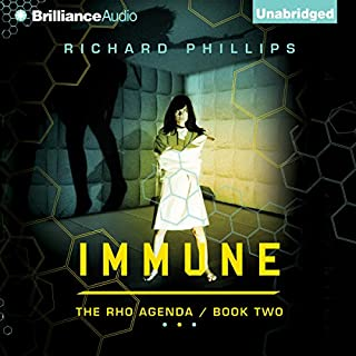 Immune     The Rho Agenda, Book Two              By:                                                                                                                                 Richard Phillips                               Narrated by:                                                                                                                                 MacLeod Andrews                      Length: 15 hrs and 52 mins     2,750 ratings     Overall 4.4