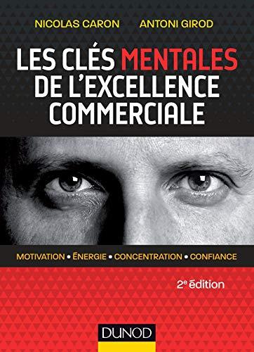 Les clés mentales de l'excellence commerciale - 2e...