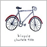 Bicycle by Chantelle Tibbs (2011-10-25)