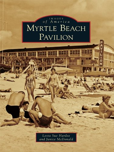 Myrtle Beach Pavilion (Images of America) (English Edition)