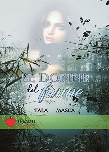 Le donne del fiume (I read it) di [Tala Masca]