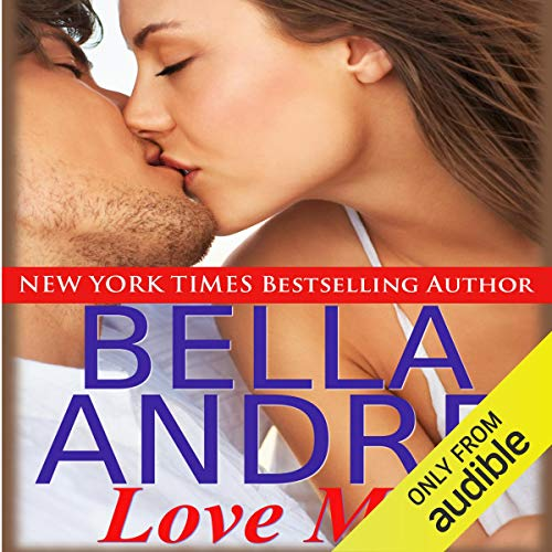 Love Me Audiobook By Bella Andre cover art