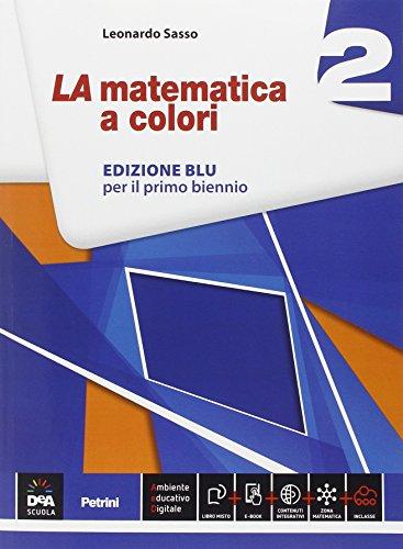 La matematica a colori. Ediz. blu. Per le Scuole superiori. Con e-book. Con espansione online (Vol. 2)