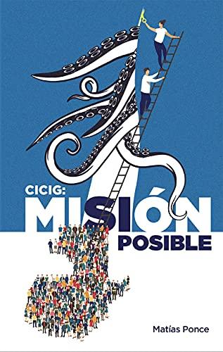 Cicig: Misión Posible (Spanish Edition)