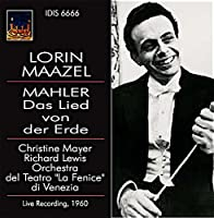 マーラー : 「大地の歌」 (Mahler : Das Lied von der Erde / Lorin Maazel , Christine Mayer , Richard Lewis , Orchestra del Teatro ''La Fenice'' di Venezia) [Live Recording, 1960] [輸入盤]