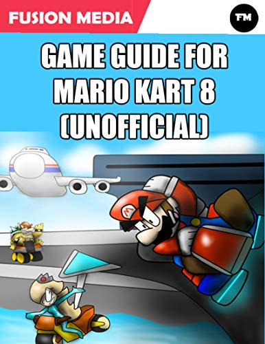 Game Guide for Mario Kart 8 (Unofficial) (English Edition)