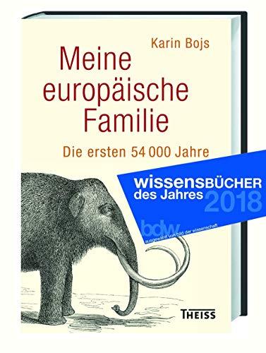 Meine europäische Familie: Die ersten 54 000 Jahre