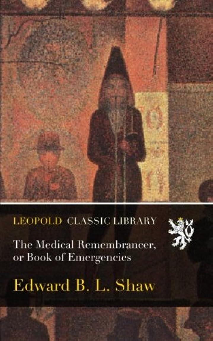 セイはさておき経歴理論的The Medical Remembrancer, or Book of Emergencies