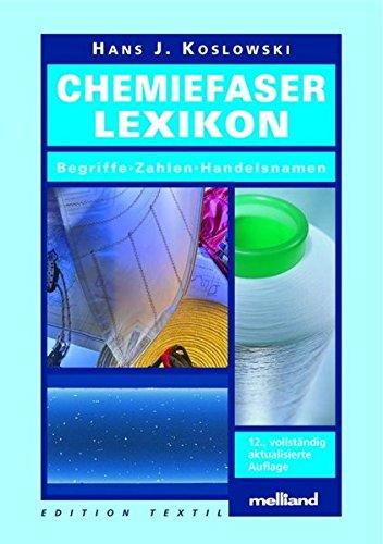 Chemiefaser-Lexikon: Begriffe - Zahlen - Handelsnamen (Edition Textil)