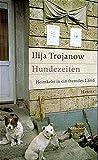 Hundezeiten: Heimkehr in ein fremdes Land - Ilija Trojanow