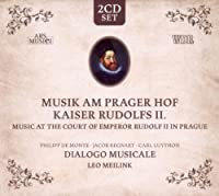 Music at the Court of Emperor Rudolf II in Prague by Dialogo Musicale (2010-05-25)