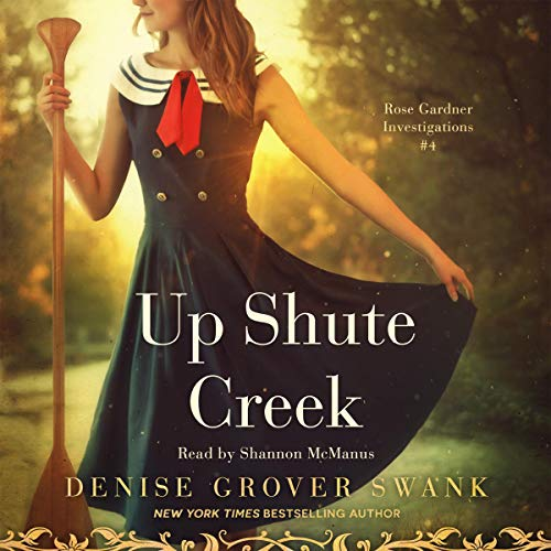 Up Shute Creek     Rose Gardner Investigations, Book 4              By:                                                                                                                                 Denise Grover Swank                               Narrated by:                                                                                                                                 Shannon McManus                      Length: 11 hrs and 41 mins     2 ratings     Overall 5.0