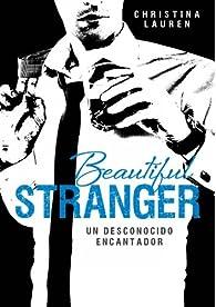 Beautiful Stranger : Un desconocido encantador par Christina Lauren