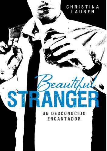 Beautiful Stranger (Saga Beautiful 2): Un desconocido encantador ...