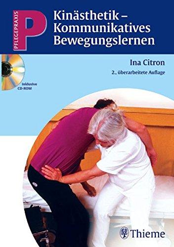 Kinästhetik - Kommunikatives Bewegungslernen (mit CD-ROM) (Pflegepraxis)