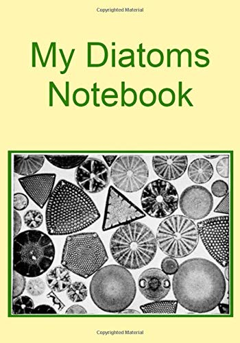My Diatoms Notebook: NOTEBOOKS Make Great Gifts
