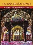 Las 1001 Noches Persas: Guía de Viaje y Cultura de Irán