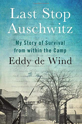 Image of Last Stop Auschwitz: My Story of Survival from within the Camp