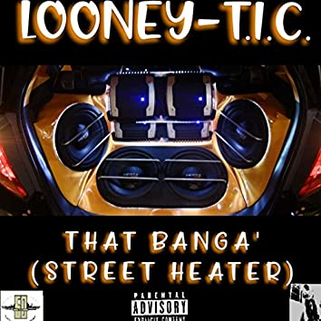 That Banga' (street Heater)