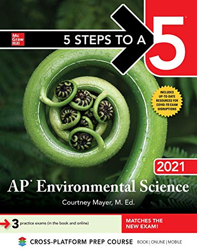 Compare Textbook Prices for 5 Steps to a 5: AP Environmental Science 2021 1 Edition ISBN 9781260468045 by Mayer, Courtney