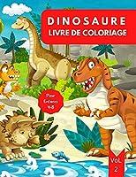 Livre de coloriage dinosaure pour enfants: 4 à 8 ans, volume 3 - Livre de coloriage de dinosaure pour les tout-petits - Livre de dinosaures pour les enfants de 4 à 8 ans - Livre de coloriage dinosaure pour les enfants 4-6 6-8 - Niveau facile à des fins lu