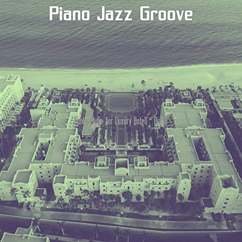 Funky Music for Luxury Hotels - Piano