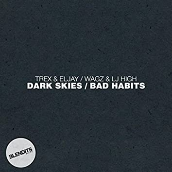 Dark Skies / Bad Habits