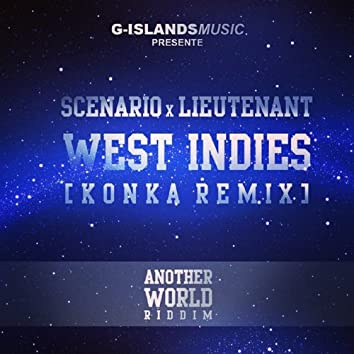 West Indies (Konka Remix) [feat. Lieutenant] [Another World Riddim]
