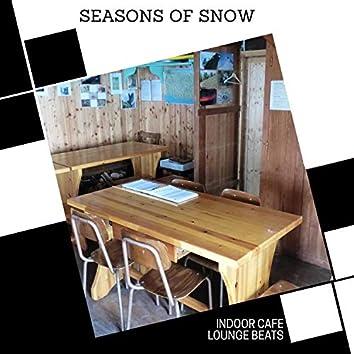 Seasons Of Snow - Indoor Cafe Lounge Beats