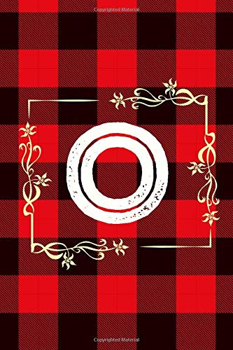 O Notebook: Monogram Letter O Notebook ,Buffalo Red Plaid, Initial O Lined Notebook ,Christmas Gift, Soft Cover, Matte Finish , 6 x 9 Inches , 110 Pages