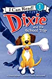Dixie and the School Trip (I Can Read Level 1)