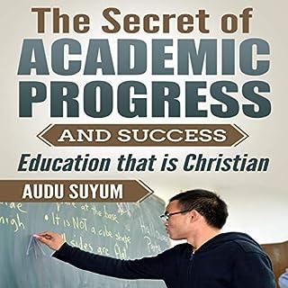 The Secret of Academic Progress and Success cover art