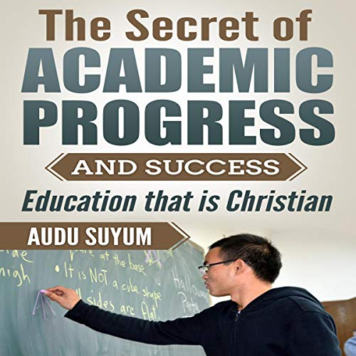 The Secret of Academic Progress and Success cover art
