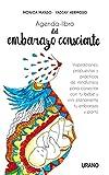 Agenda-libro del embarazo consciente: Inspiraciones, propuestas y técnicas de mindfulness para conectar con tu bebé y vivir plenamente el embarazo y el parto (Crecimiento personal)