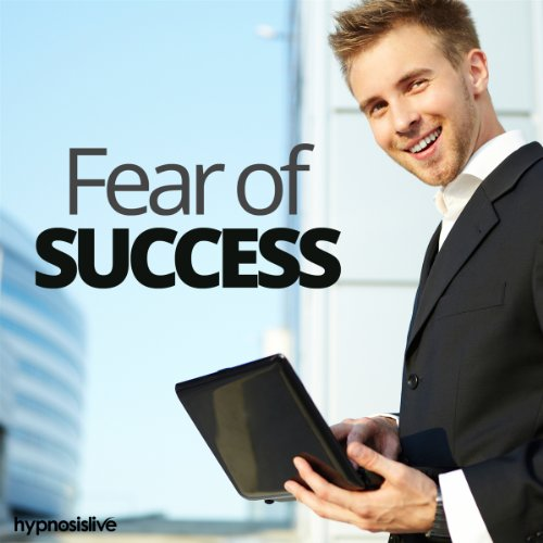 Fear of Success Hypnosis audiobook cover art