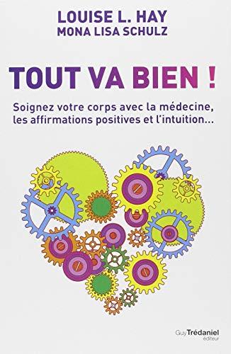 සෑම දෙයක්ම හොඳින් සිදුවෙමින් පවතී! : ඔබේ ශරීරයට medicine ෂධ, ධනාත්මක සහතික කිරීම් සහ ප්රතිභානයෙන් සලකන්න ...
