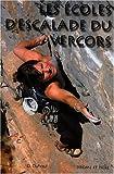 Les écoles d'escalade du Vercors : 27 sites d'escalade sportive sur les départements de l'Isère et de la Drôme
