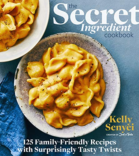 Compare Textbook Prices for The Secret Ingredient Cookbook: 125 Family-Friendly Recipes with Surprisingly Tasty Twists  ISBN 9780358353973 by Senyei, Kelly