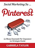 Social Marketing su Pinterest: le mosse essenziali per...