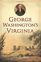 George Washington's Virginia (History & Guide)