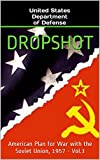 Dropshot: American Plan for War with the Soviet Union, 1957 (English Edition)