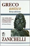 Greco antico. Vocabolario greco-italiano etimologico e ragionato...