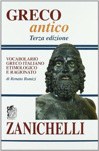 Greco antico. Vocabolario greco-italiano etimologico e ragio