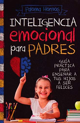 Inteligencia Emocional para Padres (Padres y educadores)
