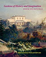 Gardens of History and Imagination: Growing New South Wales