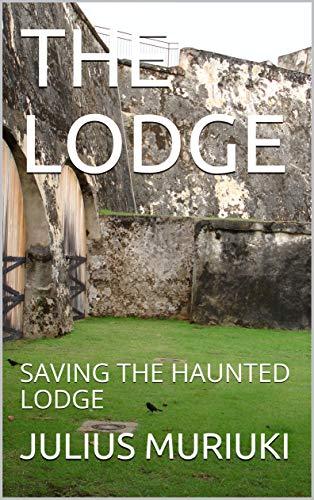 THE LODGE: SAVING THE HAUNTED LODGE