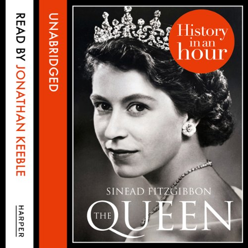 The Queen: History in an Hour audiobook cover art