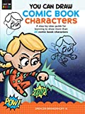 You Can Draw Comic Book Characters: A step-by-step guide for learning to draw more than 25 comic book characters (Just for Kids!, 4)