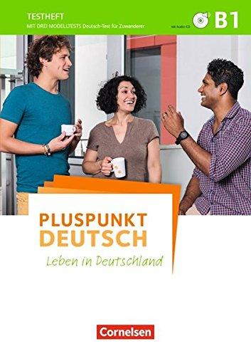 Pluspunkt Deutsch - Leben in Deutschland - Allgemeine Ausgabe: B1: Gesamtband - Testheft mit Audio-CD